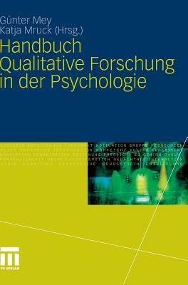 Handbuch Qualitative Forschung in Der Psychologie - Mey, Gunter (Editor)