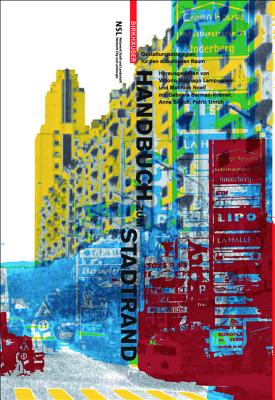 Handbuch Zum Stadtrand: Gestaltungsstrategien F R Den Suburbanen Raum - Lampugnani, Vittorio Magnago (Editor), and Noell, Matthias (Editor), and Barman-Kr??mer, Gabriela (Editor)