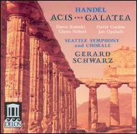 Handel: Acis and Galatea - Bernard Shapiro (oboe); David Gordon (tenor); Dawn Kotoski (soprano); Glenn Siebert (tenor); Jan Opalach (bass baritone);...