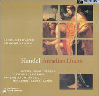 Handel: Arcadian Duets - Anna-Maria Panzarella (soprano); Brian Asawa (counter tenor); Emmanuelle Ha�m (harpsichord); Emmanuelle Ha�m (organ);...