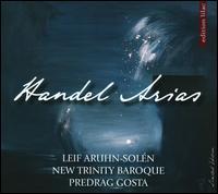 Handel Arias - Leif Aruhn-Solén (tenor); New Trinity Baroque; Predrag Gosta (conductor)