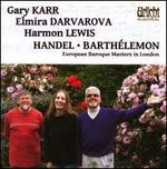 Handel & Barth�lemon: European Baroque Masters in London