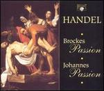 Handel: Brockes Passion; Johannes Passion