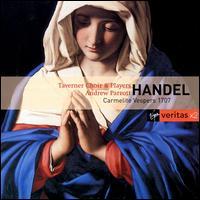 Handel: Carmelite Vespers, 1707 - Taverner Choir, Consort & Players; Taverner Choir (choir, chorus)