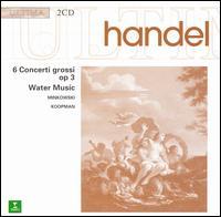 Handel: Concertos Op. 3; Water Music - Alice Pierot (violin); Aline Zylberajch (organ); Christian Moreaux (oboe); Claire Giardelli (cello);...