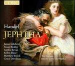 Handel: Jephtha - Grace Davidson (soprano); James Gilchrist (tenor); Matthew Brook (bass baritone); Robin Blaze (counter tenor);...