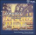 Handel: Music for the Royal Fireworks; Water Music - Boston Baroque