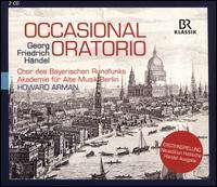 Handel: Occasional Oratorio - Ben Johnson (tenor); Julia Doyle (soprano); Peter Harvey (baritone); Bavarian Radio Chorus (choir, chorus);...