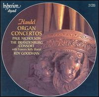 Handel: Organ Concertos - Brandenburg Consort; Frances Kelly (harp); Paul Nicholson (organ); Roy Goodman (harpsichord);...