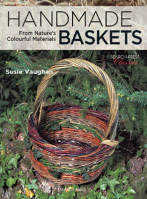 Handmade Baskets: From Nature's Colourful Materials - Vaughan, Susie