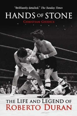 Hands of Stone: The Life and Legend of Roberto Duran - Giudice, Christian