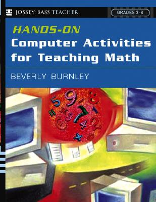 Hands-On Computer Activities for Teaching Math: Grades 3-8 - Burnley, Beverly
