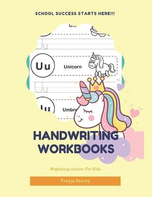 Handwriting Workbooks: Cursive Handwriting Workbook Unicorn for Kids by Handwriting Workbooks - Stacey, Freyja
