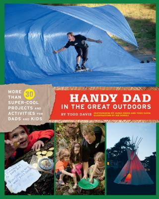 Handy Dad in the Great Outdoors - Davis, Todd