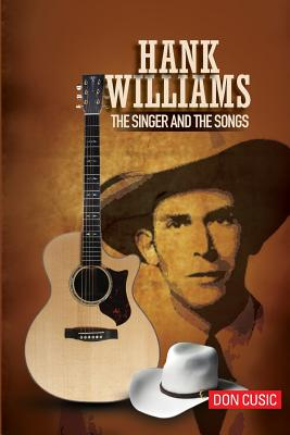 Hank Williams: The Singer and the Songs - Cusic, Don