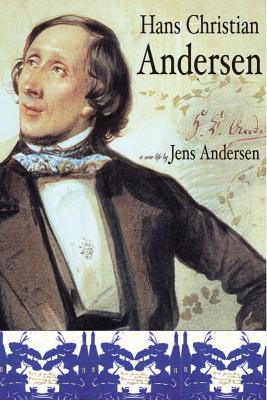 Hans Christian Andersen: A New Life - Andersen, Jens, and Nunnally, Tiina (Translated by)