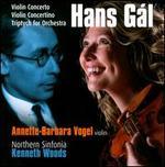Hans Gál: Violin Concerto; Violin Concertino; Triptych for Orchestra