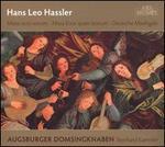 Hans Leo Hassler: Missa octo vocum; Missa Ecce quam bonum; Deutsche Madrigale