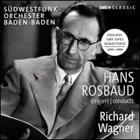 Hans Rosbaud conducts Richard Wagner - SWR Baden-Baden and Freiburg Symphony Orchestra; Hans Rosbaud (conductor)