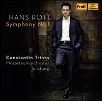 Hans Rott: Symphony No. 1 - Salzburg Mozarteum Orchestra; Constantin Trinks (conductor)