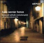 Hans Werner Henze: Boulevard Solitude (Zwischenspiel) und weitere orchesterwerke