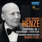 Hans Werner Henze: Symphonie No. 7; Sieben Boleros; L'Heure Bleue