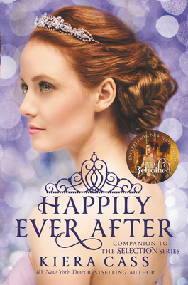 Happily Ever After: Companion to the Selection Series - Cass, Kiera