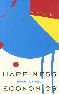 Happiness Economics - Lapena, Shari