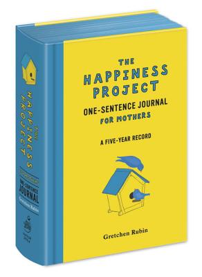 Happiness Project One-Sentence Journal for Mothers - Rubin, Gretchen