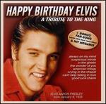Happy Birthday Elvis: A Tribute to the King