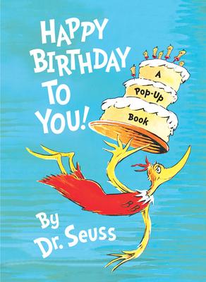 Happy Birthday to You! - Dr Seuss