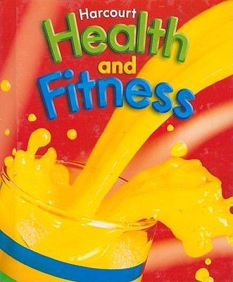 Harcourt Health and Fitness - Harcourt School Publishers (Creator)