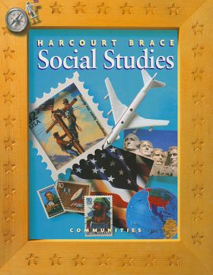 Harcourt School Publishers Social Studies: Student Edition Communities Grade 3 2000 - Harcourt Brace, and Harcourt School Publishers (Prepared for publication by)