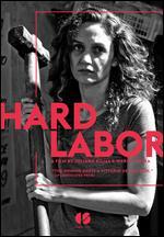 Hard Labor - Juliana Rojas; Marco Dutra