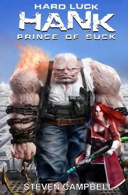 Hard Luck Hank: Prince of Suck - Campbell, Steven