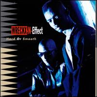 Hard or Smooth - Wreckx-N-Effect