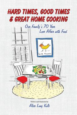 Hard Times, Good Times & Great Home Cooking -