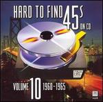 Hard to Find 45's on CD, Vol. 10: 1960-1965