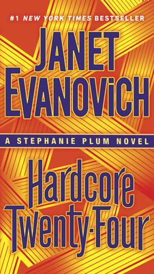 Hardcore Twenty-Four: A Stephanie Plum Novel - Evanovich, Janet