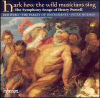Hark How the Wild Musicians Sing: The Symphony Songs of Henry Purcell - Angus Smith (tenor); John Potter (tenor); Julia Gooding (soprano); Parley of Instruments; Peter Holman (harpsichord);...