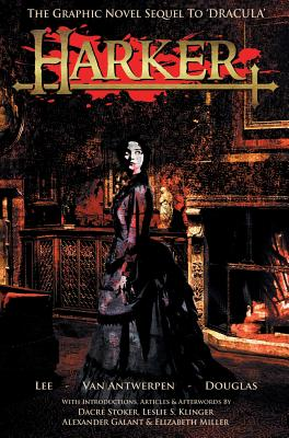 Harker: The Graphic Novel Sequel to 'Dracula' - Lee, Tony, and Van Antwerpen, Neil, and Douglas, Peter-David