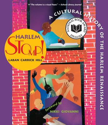 Harlem Stomp!: A Cultural History of the Harlem Renaissance - Hill, Laban Carrick, and Giovanni, Nikki (Foreword by)