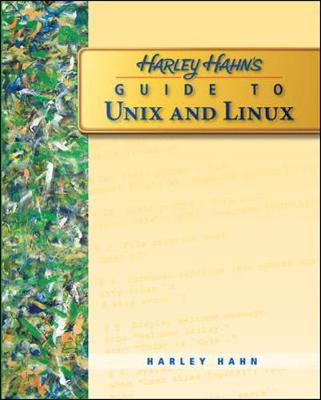 Harley Hahn's Guide to Unix and Linux - Hahn, Harley
