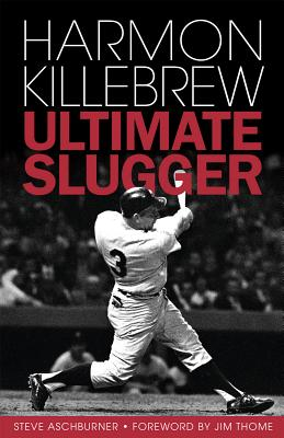Harmon Killebrew: Ultimate Slugger - Aschburner, Steve