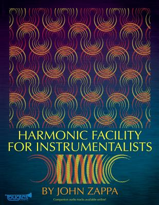 Harmonic Facility for Instrumentalists - Zappa, John, and Moore, James Anthony