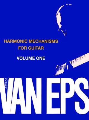 Harmonic Mechanisms for Guitar, Volume 1 - Van Eps, George