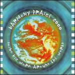 Harmony Praise 2000: Doing His Work Around the World