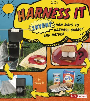Harness It: Invent New Ways to Harness Energy and Nature - Enz, Tammy