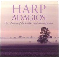 Harp Adagios - André Pépin (flute); Annie Challan (harp); Catherine Michel (harp); Deborah Henson-Conant (keyboards); Gidon Kremer (violin);...