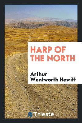 Harp of the North - Hewitt, Arthur Wentworth